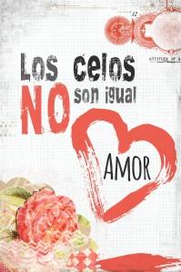 Los celos No son igual Amor