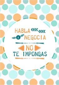Habla y negocia NO te impongas_NayraSantana